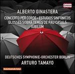 Alberto Ginastera: Concerto per Corde; Estudios Sinfonicos; Glosses sopra Temes de Pau Casals; Iubilum