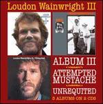 Album III/Attempted Mustache/Unrequited