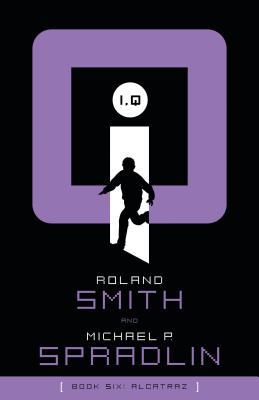 Alcatraz - Smith, Roland, and Spradlin, Michael P