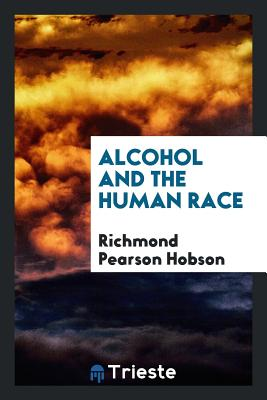 Alcohol and the Human Race - Hobson, Richmond Pearson