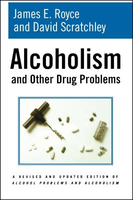 Alcoholism and Other Drug Problems - Royce, James E, and Scratchley, David