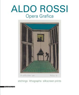Aldo Rossi: Graphic Works: Etchings Lithographs Silkscreen Print - Celant, Germano (Editor)