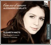 Alessandro Scarlatti: Con eco d'Amore - Elizabeth Watts (soprano); Huw Daniel (violin); Laurence Cummings (continuo); Mark Bennett (trumpet); The English Concert;...