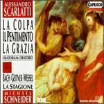 Alessandro Scarlatti: La Colpa, Il Pentimento, La Grazia