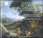 Alessandro Scarlatti: O Penosa Lontananza, Cantate da Camera