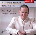 Alessandro Scarlatti: Totus Amore