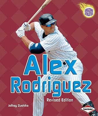 Alex Rodriguez - Zuehlke, Jeffrey