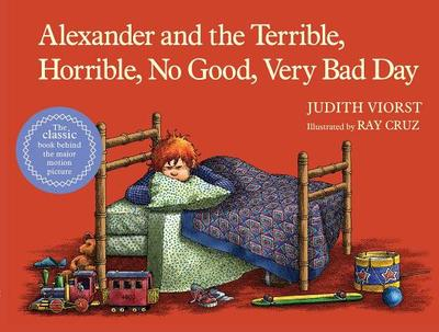 Alexander and the Terrible, Horrible, No Good, Very Bad Day - Viorst, Judith