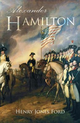 Alexander Hamilton - Ford, Henry Jones