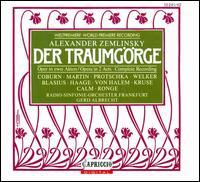 Alexander Zemlinsky: Der Traumgörge - Birgit Calm (soprano); Gabriele Maria Ronge (soprano); Hartmut Welker (baritone); Heinz Kruse (tenor);...