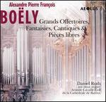 Alexandre Pierre François Boëly: Grands Offertoires; Fantaisies, Cantiques; Pièces libres