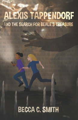 Alexis Tappendorf and the Search for Beale's Treasure - Smith, Becca C