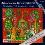 Alfred Deller Collection - The Three Ravens / Deller, Dupré