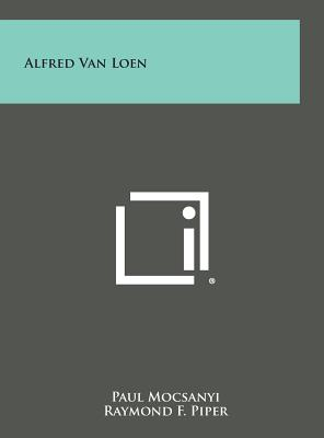 Alfred Van Loen - Mocsanyi, Paul, and Piper, Raymond F (Foreword by)