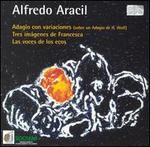 Alfredo Aracil: Adagio con variaciones; Tres imagines de Francesca; Las voces de los ecos