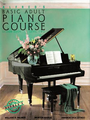 Alfred's Basic Adult Piano Course Lesson Book: Level Two - Palmer, Willard A, and Manus, Morton, and Lethco, Amanda Vick