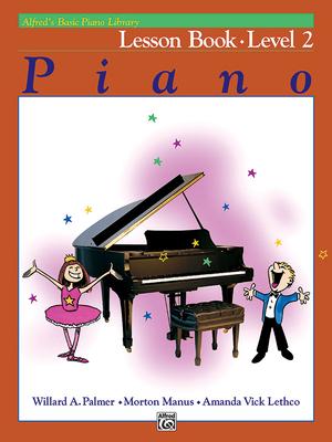 Alfred's Basic Piano Course Lesson Book, Bk 2 - Palmer, Willard, and Manus, Morton, and Lethco, Amanda