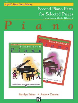 Alfred's Basic Piano Library Lesson Book, Bk 1b & 2: Second Piano Parts - Briant, Marilyn, and Zatman, Andrew