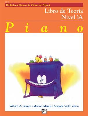 Alfred's Basic Piano Library Theory, Bk 1a: Spanish Language Edition - Palmer, Willard A, and Manus, Morton, and Lethco, Amanda Vick