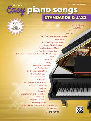 Alfred's Easy Piano Songs -- Standards & Jazz: 50 Classics from the Great American Songbook - Alfred Music