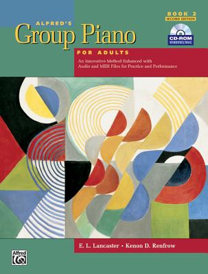 Alfred's Group Piano for Adults, Book 2: An Innovative Method Enhanced with Audio and MIDI Files for Practice and Performance - Lancaster, E L, and Renfrow, Kenon D