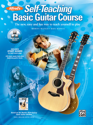 Alfred's Self-Teaching Basic Guitar Course: The New, Easy and Fun Way to Teach Yourself to Play - Manus, Morty, and Manus, Ron