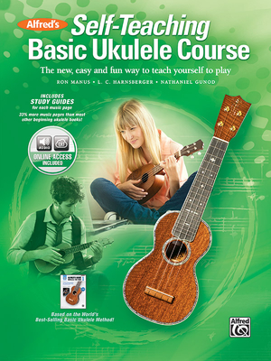 Alfred's Self-Teaching Basic Ukulele Method: The New, Easy, and Fun Way to Teach Yourself to Play, Book & CD - Manus, Ron, and Harnsberger, L C, and Gunod, Nathaniel