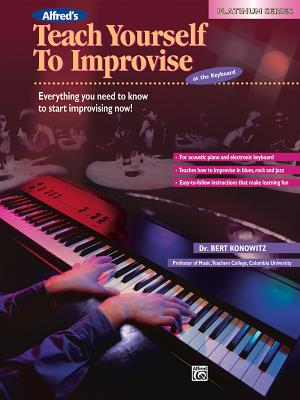 Alfred's Teach Yourself to Improvise at the Keyboard - Konowitz, Bert