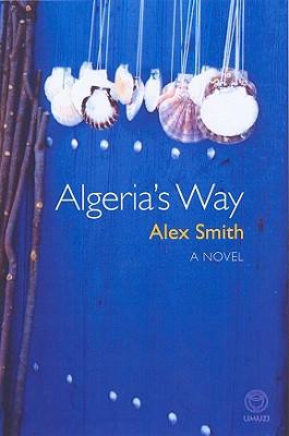 Algeria's Way - Smith, Alex