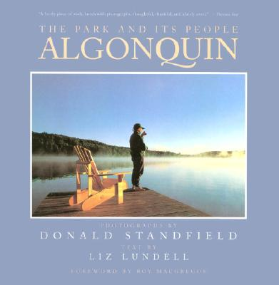 Algonquin - Standfield, Donald (Photographer), and Lundell, Liz, and MacGregor, Roy (Introduction by)