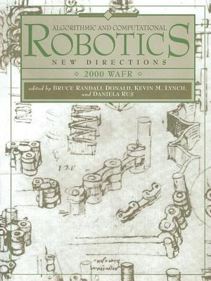 Algorithmic and Computational Robotics: New Directions: The Fourth Workshop on the Algorithmic Foundations of Robotics - Donald, Bruce (Editor), and Lynch, Kevin (Editor), and Rus, Daniela (Editor)