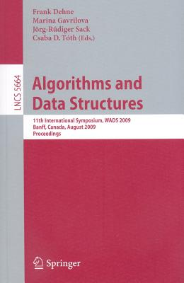 Algorithms and Data Structures - Dehne, Frank (Editor), and Sack, Jorg-Rudiger (Editor), and Toth, Csaba D (Editor)