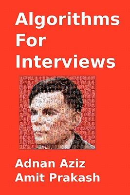 Algorithms for Interviews - Aziz, Adnan, and Prakash, Amit