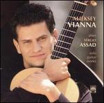Aliéksy Vianna Plays Sérgio Assad