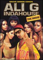Ali G Indahouse: The Movie [P&S] - Mark Mylod