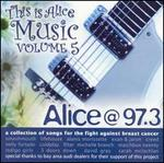 Alice @ 97.3: This Is Alice Music, Vol. 5