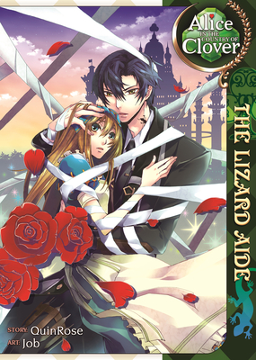 Alice in the Country of Clover: The Lizard Aide - Quinrose