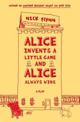 Alice Invents a Little Game and Alice Always Wins - Flynn, Nick