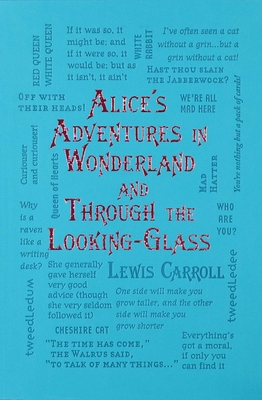 Alice's Adventures in Wonderland and Through the Looking-Glass - Carroll, Lewis