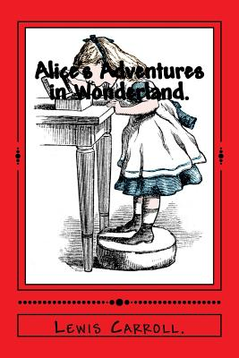 Alice's Adventures in Wonderland. - Carroll, Lewis