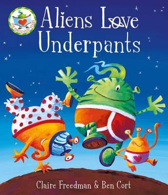 Aliens Love Underpants! - Freedman, Claire