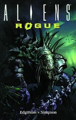 Aliens: Rogue - Simpson, William, and Costanza, John