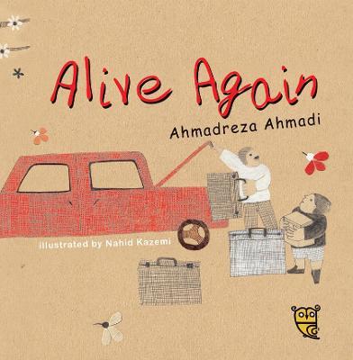 Alive Again - Ahmadi, Ahmadreza, and Goodhart, Pippa (Editor)