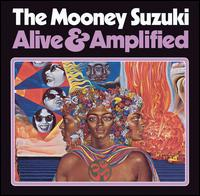 Alive & Amplified - The Mooney Suzuki