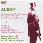 Alkan: Chamber Music & Solo Piano Pieces