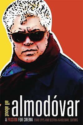 All about Almodovar: A Passion for Cinema - Epps, Brad (Editor)