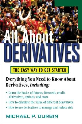 All about Derivatives: The Easy Way to Get Started - Durbin, Michael P