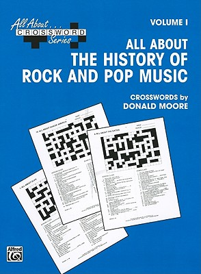 All about the History of Rock and Pop Music, Volume I - Moore, Donald