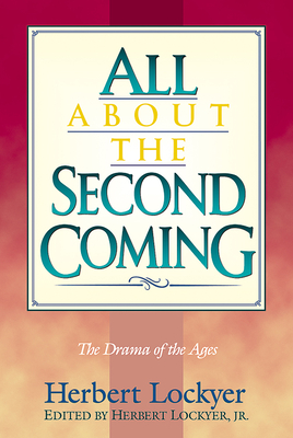 All about the Second Coming - Lockyer, Herbert, Dr., and Lockyer