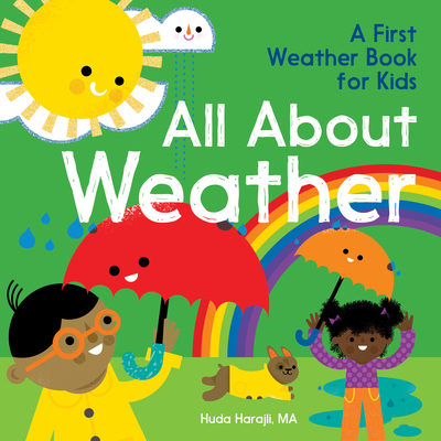 All about Weather: A First Weather Book for Kids - Harajli, Huda